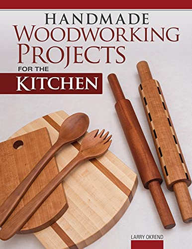 Handmade Woodworking Projects for the Kitchen (Fox Chapel...