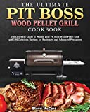 The Ultimate Pit Boss Wood Pellet Grill Cookbook