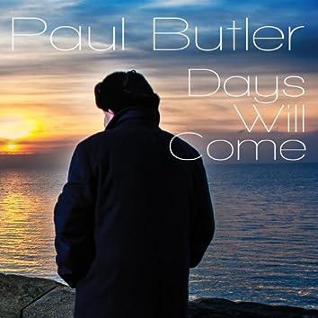 Days Will Come