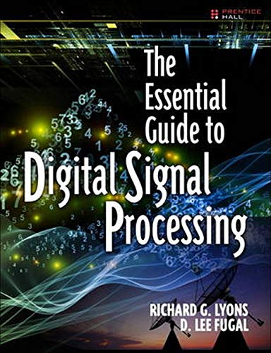 The Essential Guide to Digital Signal Processing [Lingua inglese]