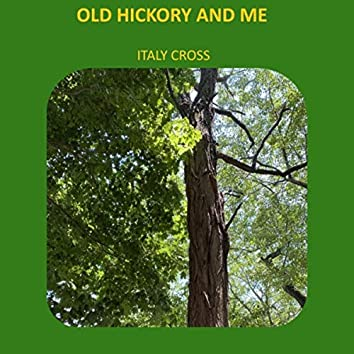 Old Hickory and Me
