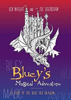 Bluey's Magical Adventure by [Ken Mackay, Sue Briginshaw]