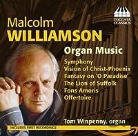 マルコム・ウィリアムソン:オルガン作品集(Malcolm Williamson: Organ Music )