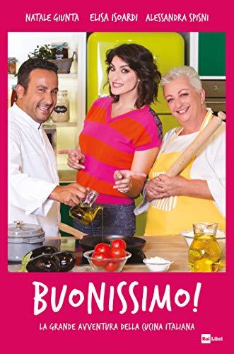 BUONISSIMO!: La grande avventura della cucina italiana