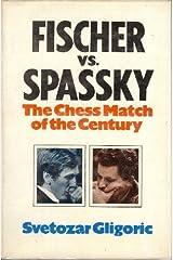 Fischer Versus Spassky: Chess Match of the Century Hardcover