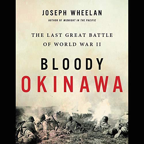 Bloody Okinawa Audiobook By Joseph Wheelan cover art
