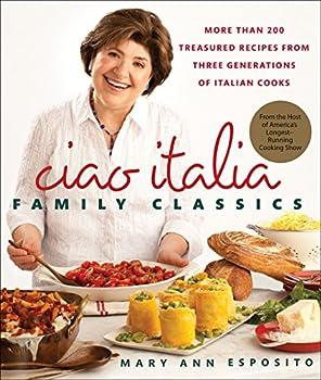 Ciao Italia Family Classics Cookbook