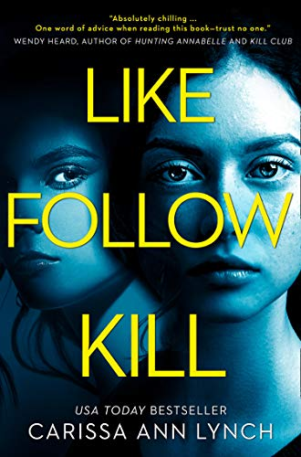 Like, Follow, Kill: An absolutely gripping psychological thriller brimming with twists