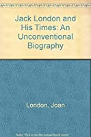 Jack London and His Times: An Unconventional Biography (Americana Library)