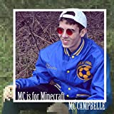 M.C. is for Minecraft