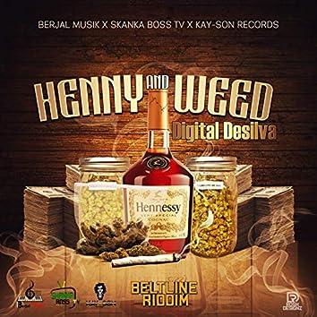 Henny and Weed- Beltline Riddim