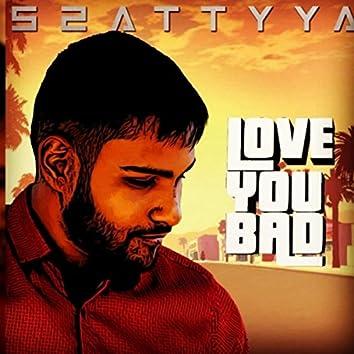 Love You Bad