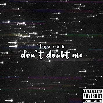 Don't Doubt Me