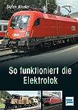 So funktioniert die Elektrolok - Stefan Alkofer