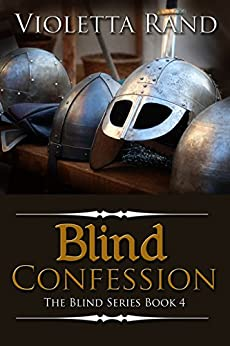Blind Confession: A Viking Romance (The Blind Series Book 4) by [Violetta Rand]