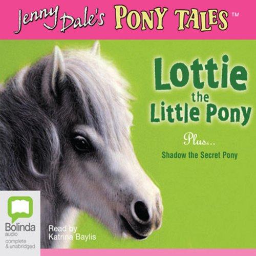 Lottie the Little Pony & Shadow the Secret Pony cover art