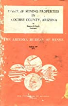 Index of Mining Properties in Cochise County, Arizona (Arizona Bureau of Mines, Bulletin 187)