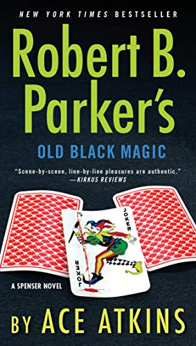 Robert B. Parker's Old Black Magic (Spenser Book 47)