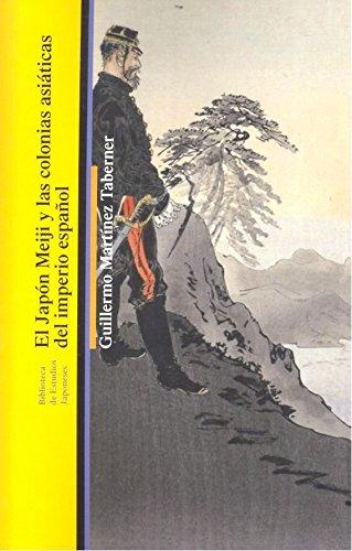 EL JAPON MEIJI Y LAS COLONIAS ASIÁTICAS DEL IMPERIO (BIBLIO