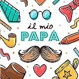 il mio papà: EDIZIONE A COLORI - libro personalizzabile per uno stupendo regalo al papà, festa del papà, regalo di compleanno papà, interno da scrivere e colorare, idea regalo bambino