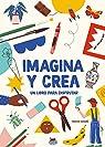 Imagina y crea: un libro para disfrutar par Honoré