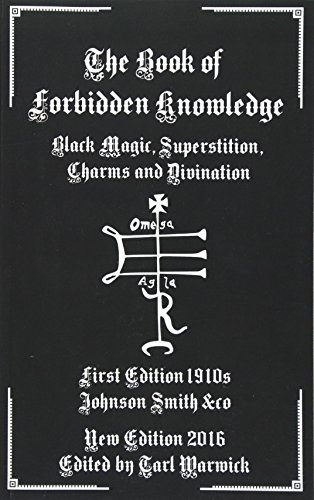 The Book of Forbidden Knowledge: Black Magic,...