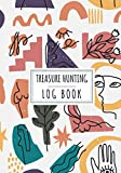 Treasure Hunting Log Book: Daily Journal to Keep Track and Reviews About Treasures Hunt | Record Date, Location, Coordinates, Terrain, Weather, Time, ... 100 Detailed Sheets | Practice Workbook Gift