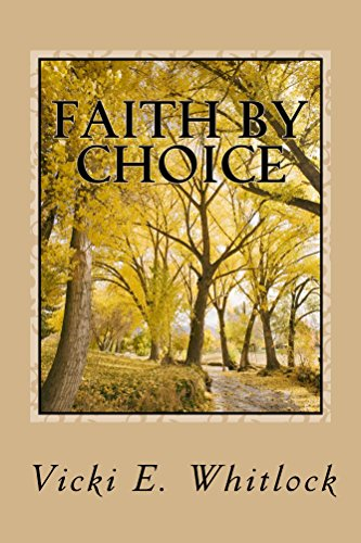 Faith By Choice: NOT ALWAYS EASY, BUT WITHOUT REGRET by [Vicki Whitlock]