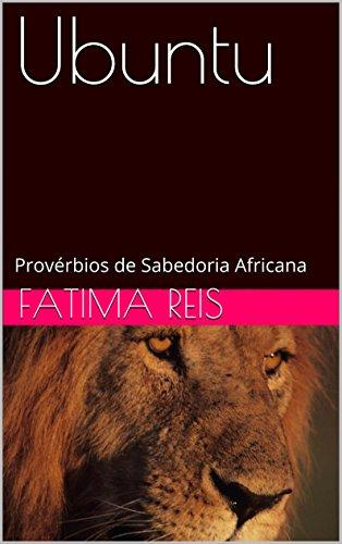 Ubuntu: Provérbios de Sabedoria Africana