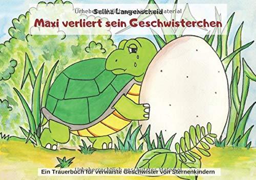 Maxi verliert sein Geschwisterchen | Ein Trauerbuch für verwaiste Geschwister von Sternenkindern | Selina Langenscheid: Trauerbewältigung bei Kindern ... | Fehlgeburt | Totgeburt | Sternenkind |
