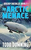 The Arctic Menace (Airship Daedalus)