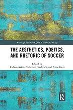 The Aesthetics, Poetics, and Rhetoric of Soccer