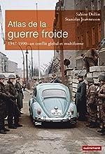 Atlas de la guerre froide - Un conflit global et multiforme d'Aurélie Boissière