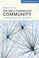 The Well-Connected Community 3E: A Networking Approach to Community Development