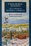 l'alta murgia in cucina - alta murgia regional cooking: ricette tradizionali - traditional recipes (english edition)