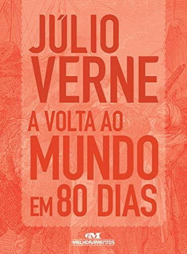 A Volta ao Mundo em 80 Dias: Texto adaptado (Júlio Verne)