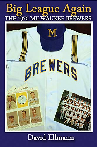 Big League Again: The 1970 Milwaukee Brewers (English Edition)
