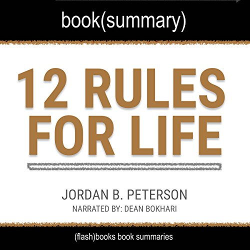 Summary of 12 Rules for Life by Jordan B. Peterson: An Antidote to Chaos cover art