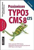Praxiswissen TYPO3 CMS 8 LTS