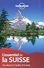 L'Essentiel de la Suisse - 2ed de Lonely Planet LONELY PLANET