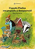 Cuando Findus Era Pequeño y Desapareció (2A Ed.): 1 (Pettson y Findus)