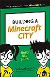 Building a Minecraft City: Build Like a Pro! (Dummies Junior) (English Edition)