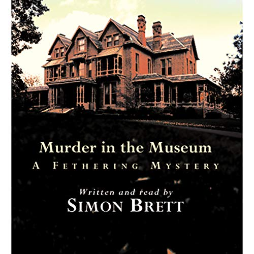 Murder in the Museum: Fethering Village Mysteries, Book 4