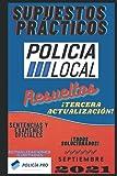 SUPUESTOS PRÁCTICOS POLICÍA LOCAL RESUELTOS: Casos Prácticos de Policía Local, todos solucionados y explicados. 1ª EDICIÓN Septiembre 2020.: Casos ... y explicados. 1a EDICIÓN Septiembre 2020.