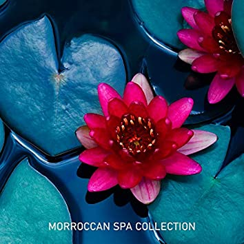 Morroccan Spa Collection: Arabian Music for Deep Massage Therapy