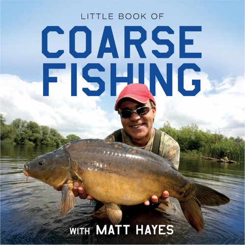 Little Book of Coarse Fishing with Matt Hayes