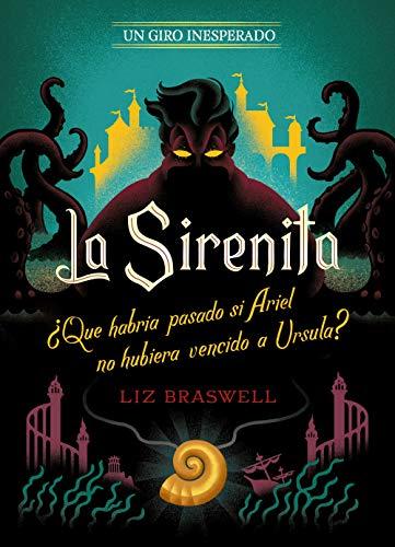 La Sirenita. Un giro inesperado: Narrativa (Disney. Princesas)
