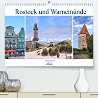 Rostock und Warnemuende - Tor zur Welt (Premium, hochwertiger DIN A2 Wandkalender 2022, Kunstdruck in Hochglanz): Rostock und Warnemuende - sichtbare Hansetradition (Monatskalender, 14 Seiten )