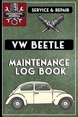 Vehicle Maintenance Log Book: Volkswagen VW Beetle, 6x9 145 pages - Repairs & Maintenance Record Book, plus mileage log and parts list & note sections.