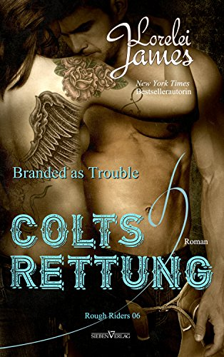 Branded As Trouble - Colts Rettung (Rough Riders 6)